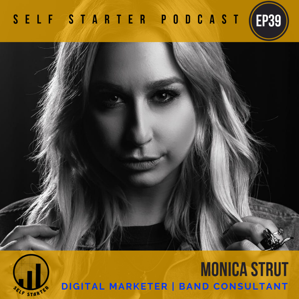 Self Starter Podcast - Monica Strut